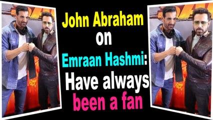 John Abraham on Emraan Hashmi: Have always been a fan