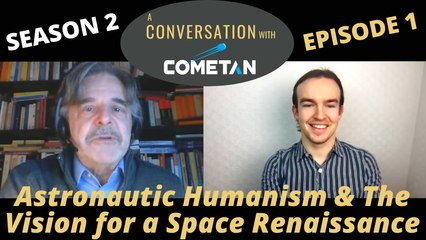 A Conversation with Cometan & Adriano Autino | Season 2 Episode 1 | Astronautic Humanism & The Vision for a Space Renaissance