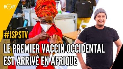 Je sais pas si t'as vu... le premier vaccin occidental est arrivé en Afrique