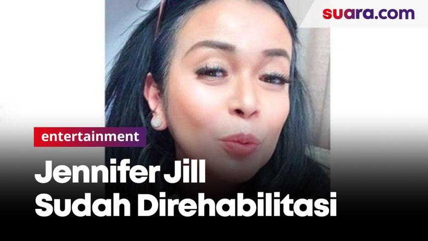 Diam-diam, Jennifer Jill Sudah Direhabilitasi