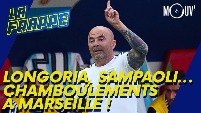 Longoria, Sampaoli, chamboulements à Marseille !