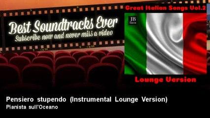 Pianista sull'Oceano - Pensiero stupendo - Instrumental Lounge Version