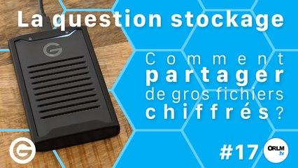 La question stockage 17 : Comment partager de gros fichiers chiffrés ?