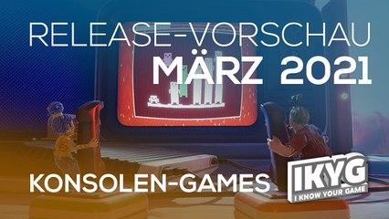 Games-Release-Vorschau - März 2021 - Konsole