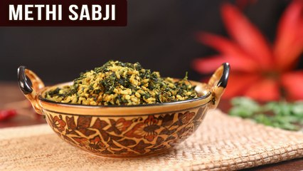 Methi Sabji | How To Make Methi Ki Sabzi | Healthy Sabji Recipe | Winter Special | Ruchi