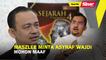 SINAR PM: Maszlee minta Asyraf Wajdi mohon maaf