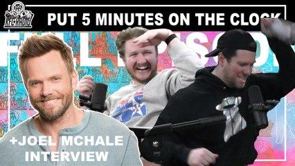 KFC Radio: Joel McHale || Put 5 More Minutes on the Clock