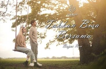 Bagas Ran - Takkan Bisa Bersama (Official Music Video)