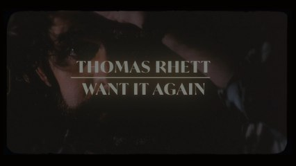 Thomas Rhett - Want It Again