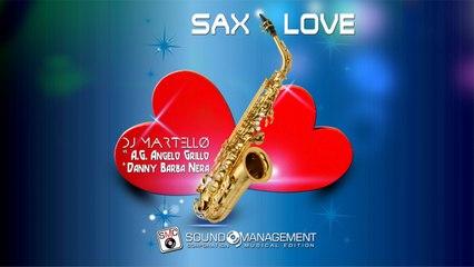 DJ MARTELLO vs A.G. ANGELO GRILLO & DANNY BARBA NERA - Sax Love