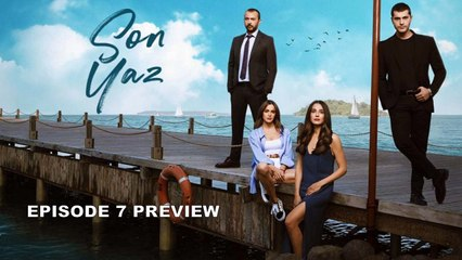Son Yaz _ Last Summer - Episode 7 Preview