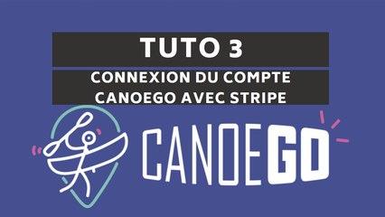 CanoeGO - Tutoriel n°3 Recevoir des paiements sur CanoeGO (Connexion avec Stripe)