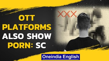 OTT platforms show porn at times: SC | Tandav case | Oneindia news