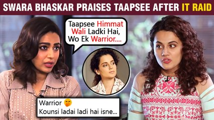 Swara's Appreciation Post For Taapsee After Facing IT Raids, Fans Involve Kangana | Gets Trolled