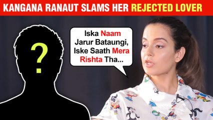 Kangana Ranaut Claims Rejected Lover Trying To Defame Her | Says Will Expose Name Soon