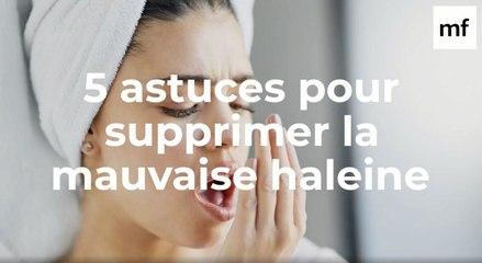 5 astuces simples pour supprimer la mauvaise haleine