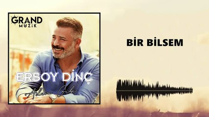Ersoy Dinç - Bir Bilsem (Official Audio)