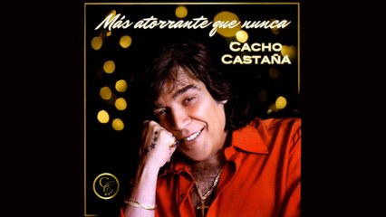 Cacho Castaña - No Soy De Aquí, Ni Soy De Allá