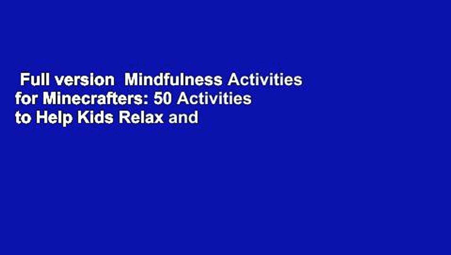 Full version  Mindfulness Activities for Minecrafters: 50 Activities to Help Kids Relax and