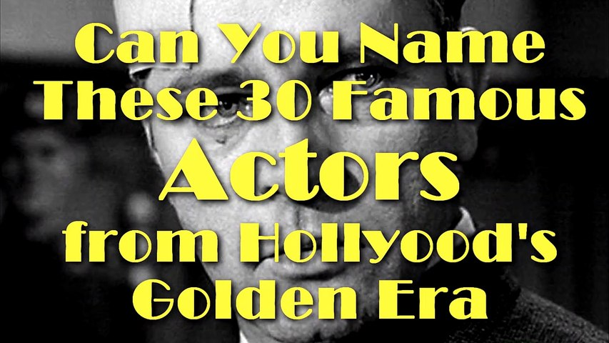 30 CLASSIC HOLLYWOOD ACTORS - CAN YOU NAME THEM