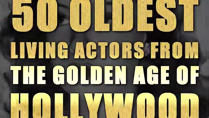 50 Oldest Living Actors From The Golden Age Of Hollywood