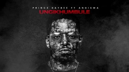 Prince Kaybee - Ungikhumbule