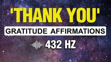 Gratitude Affirmations   432 HZ Powerful Affirmations   Listen For 21 Days   Meditation   Manifest