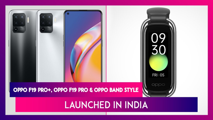Oppo F19 Pro Series & Oppo Band Style Launched in India; Check Prices, Features, Variants & Specifications
