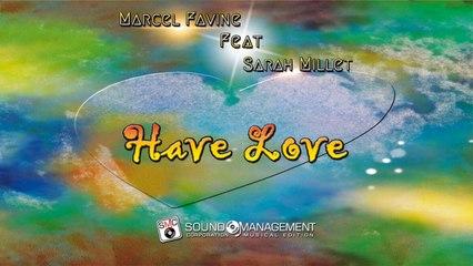 MARCEL FAVINE feat SARAH MILLET - Have Love