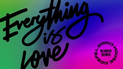 House Gospel Choir - Everything Is Love