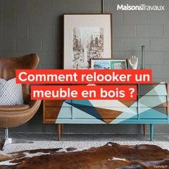 Comment relooker un meuble en bois ?
