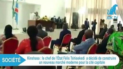 FELIX TSHISEKEDI fait construire un marché pour la cité capitale