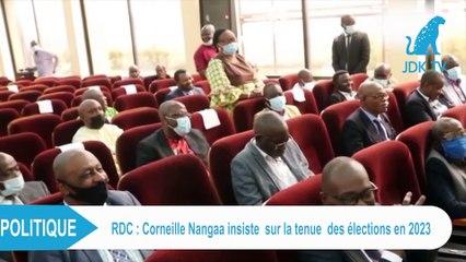 CORNEILLE NANGAA insiste sur la tenue des élections de 2023 en RDC
