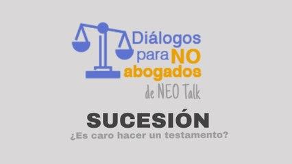 Diálogos para no abogados - Sucesión -  ¿Cuánto cuesta hacer un testamento?