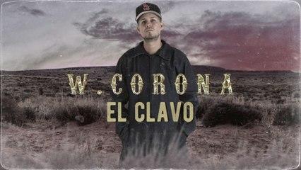 W. Corona - El Clavo