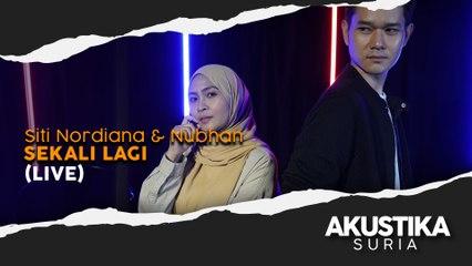 Siti Nordiana & Nubhan - Sekali Lagi (LIVE) #AkustikaSuria
