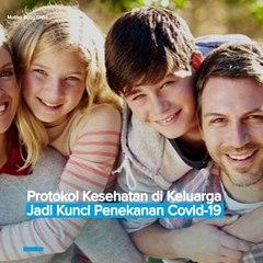 Protokol Kesehatan di Keluarga Jadi Kunci Penekanan Covid-19
