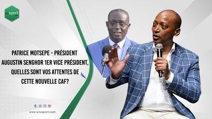 Patrice Motsepe - Président Augustin Senghor 1er vice président, quelles sont vos attentes...