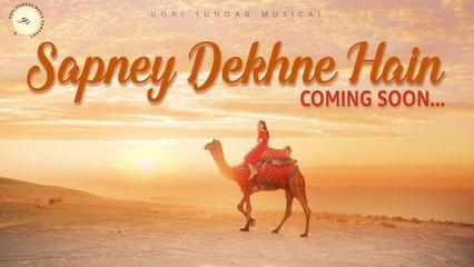 Sapney Dekhne Hain |_ Music Video |_ Gopi Sundar |_ Lekshmi .S. Nair