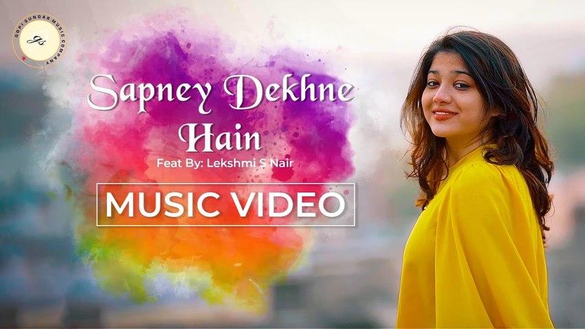 Sapney Dekhne Hain   _ Music Video  _ Gopi Sundar  _ Lekshmi .S. Nair (1)