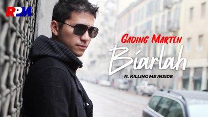 Gading Marten Ft. Killing Me Inside - Biarlah (Official Music Video)