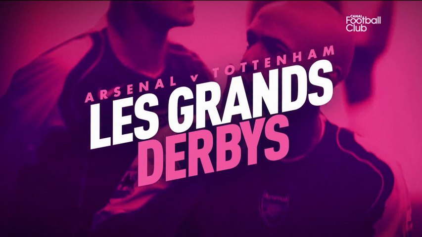 Arsenal / Tottenham : les grands derbys
