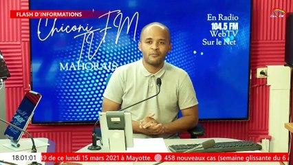 CHICONI FM TV - La revue de l'actualité du 15 mars 2021