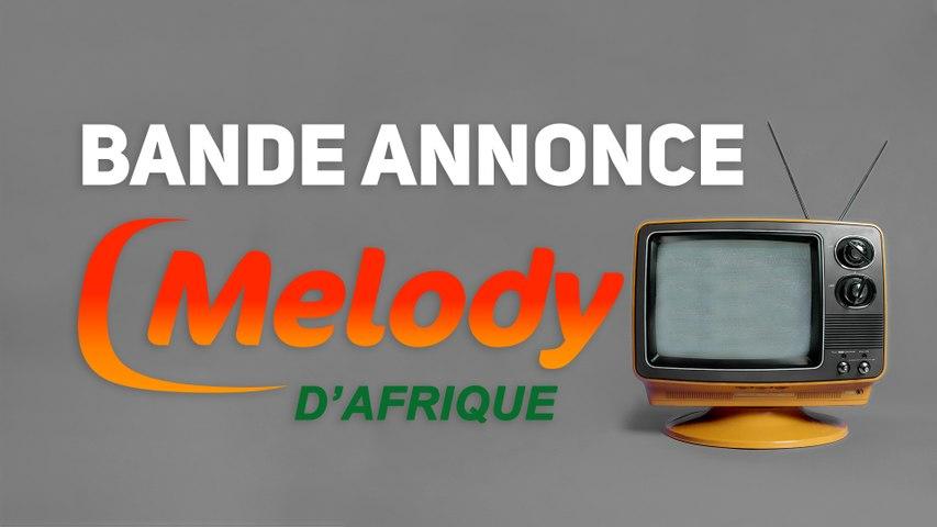 BANDE ANNONCE MELODY D'AFRIQUE