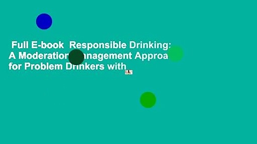 Full E-book  Responsible Drinking: A Moderation Management Approach for Problem Drinkers with