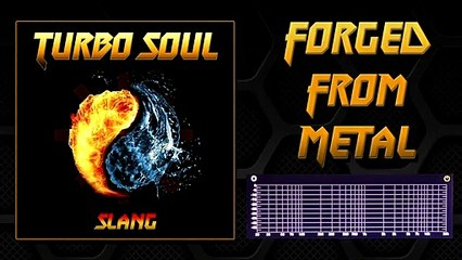 Forged From Metal from the album Turbo Soul