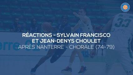 2020/21 Réactions de Sylvain Francisco et Jean-Denys Choulet après Nanterre - Chorale (74-79, JE J25)