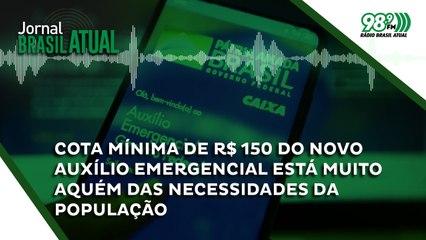 Cota mínima de R$ 150 do novo auxílio emergencial está muito aquém das necessidades da população