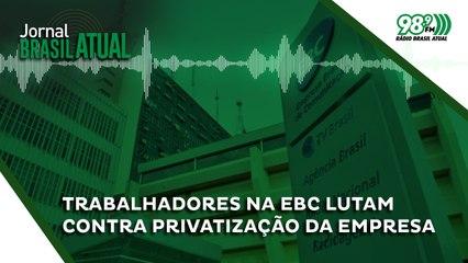 Trabalhadores na EBC lutam contra privatização da empresa