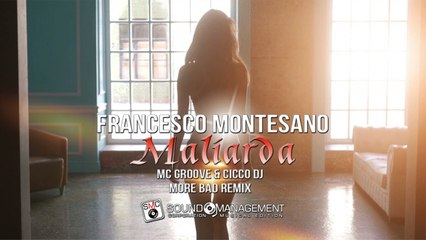 FRANCESCO MONTESANO - Maliarda - MC Groove & Cicco Dj More Bad Remix